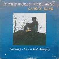 george_kerr_if_this_world_were_mine