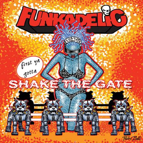 [Obrazek: funkadelic_first_ya_gotta_shake_the_gate.jpg]