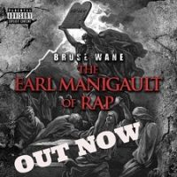 bruse_wane_earl_manigault_of_rap