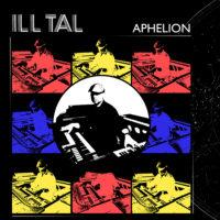 Ill Tal - Aphelion